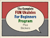 Complete FUN Ukulele for Beginners Program - Plus Stickers